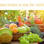 Best Fruits to eat for Acne – Get Rid from Acne Scars with Fruits